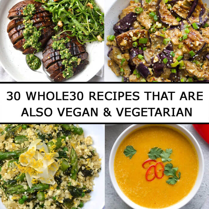 30 Whole30 Recipes That Are Also Vegan & Vegetarian